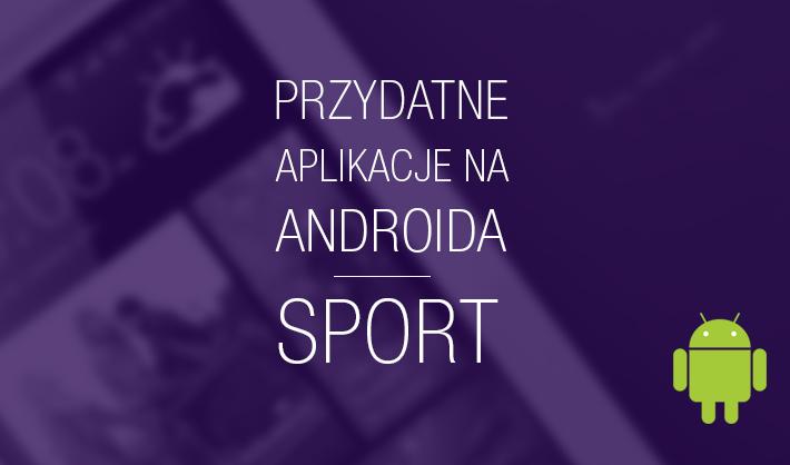 przydatne aplikacje na androida sport