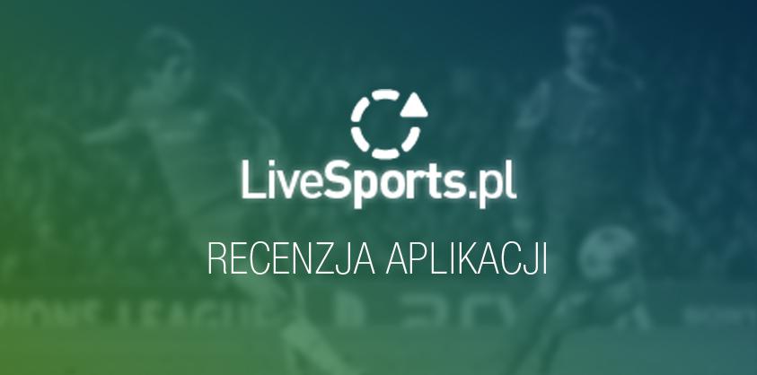 livesports recenzja aplikacji